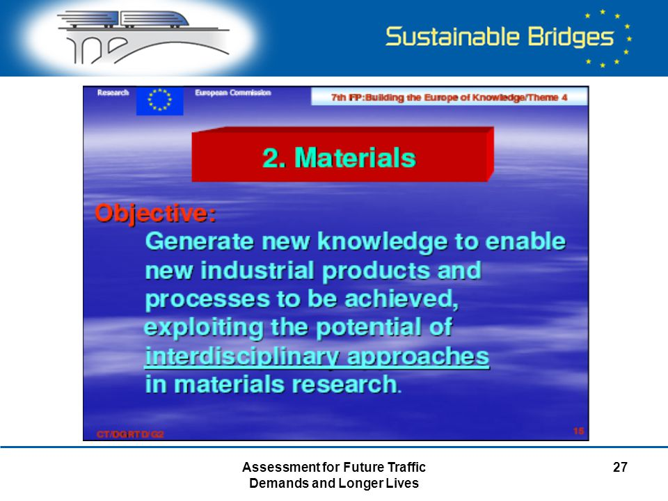 Assessment for Future Traffic Demands and Longer Lives 27