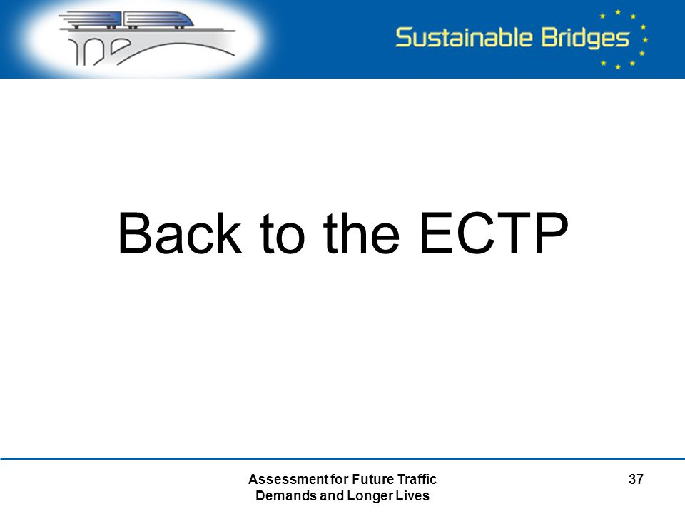 Assessment for Future Traffic Demands and Longer Lives 37 Back to the ECTP