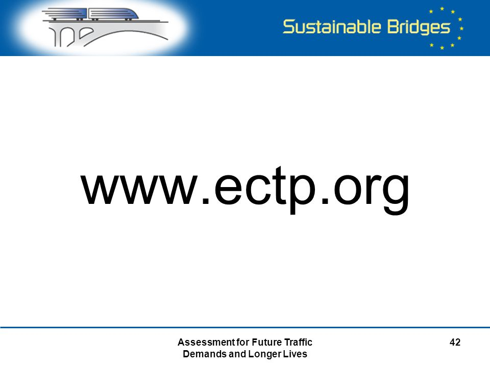 Assessment for Future Traffic Demands and Longer Lives 42 www.ectp.org