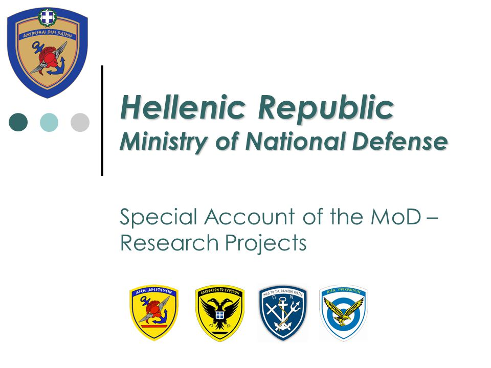 Hellenic Republic Ministry of National Defense Special Account of the MoD – Research Projects