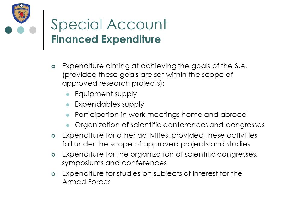 Special Account Financed Expenditure Expenditure aiming at achieving the goals of the S.A. (provided these goals are set within the scope of approved