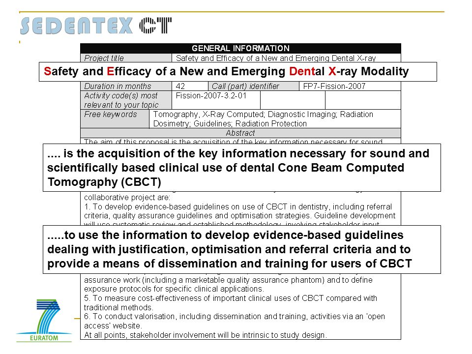 .... is the acquisition of the key information necessary for sound and scientifically based clinical use of dental Cone Beam Computed Tomography (CBCT