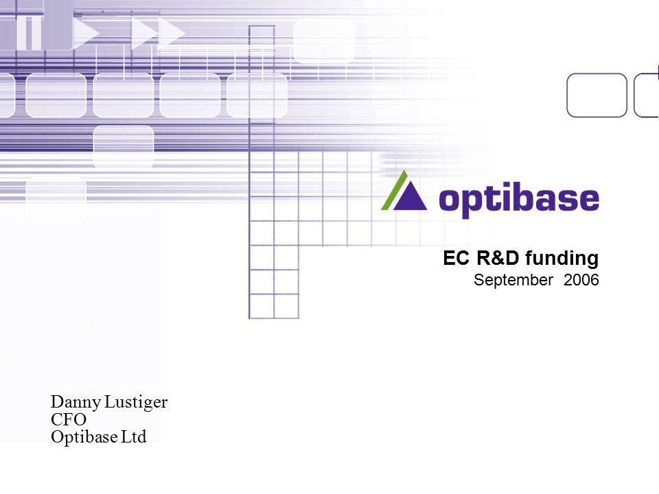 1 August 2006Optibase proprietary EC R&D funding September 2006 Danny Lustiger CFO Optibase Ltd