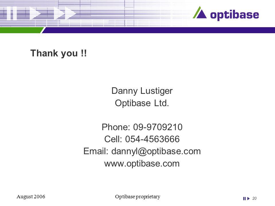 20 August 2006Optibase proprietary Thank you !. Danny Lustiger Optibase Ltd.