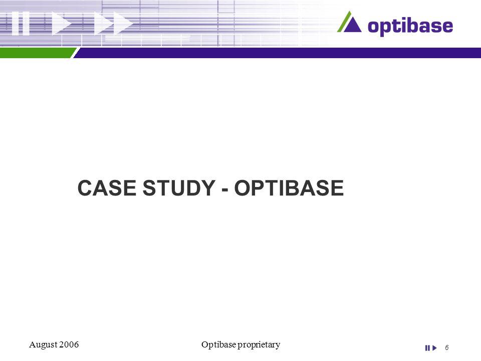 6 August 2006Optibase proprietary CASE STUDY - OPTIBASE