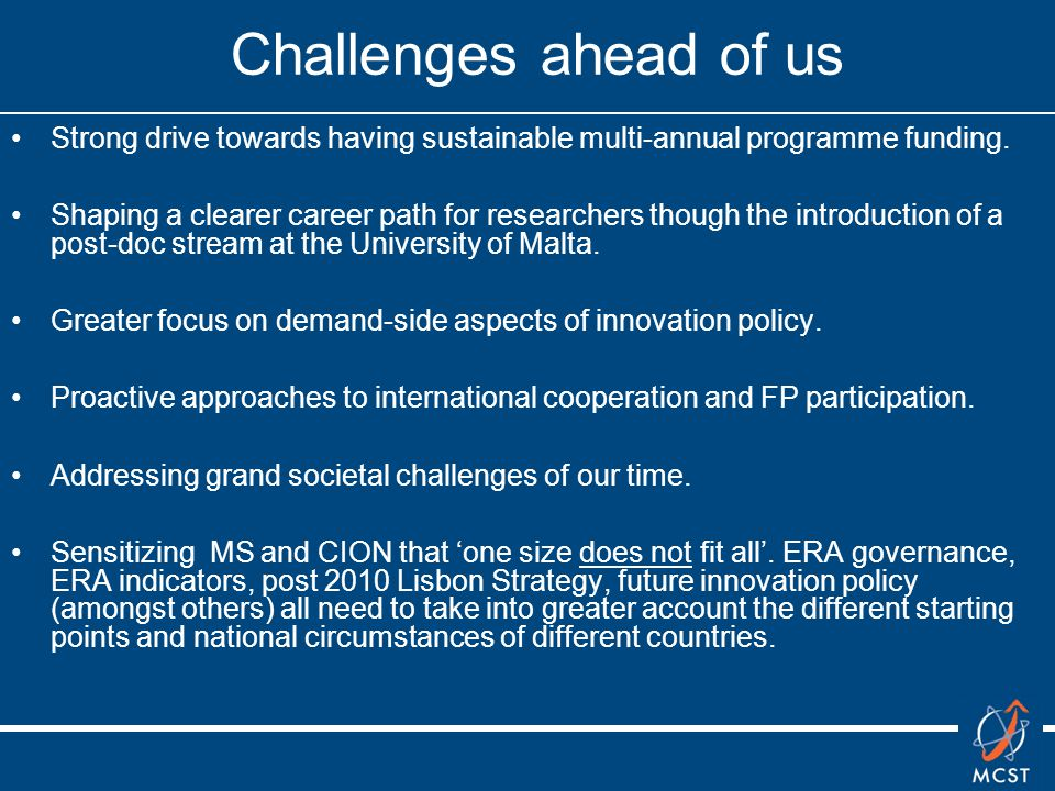 Challenges ahead of us Strong drive towards having sustainable multi-annual programme funding.