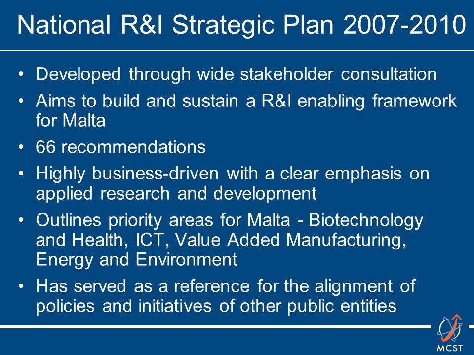 Lisbon Goals and Measures In its 2008 NRP, Malta reiterated its commitment towards achieving the 0.75% R&D expenditure target, while acknowledging that it will not be easy to achieve.