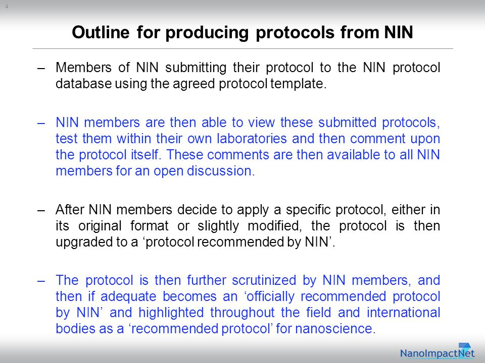 4 Outline for producing protocols from NIN –Members of NIN submitting their protocol to the NIN protocol database using the agreed protocol template.