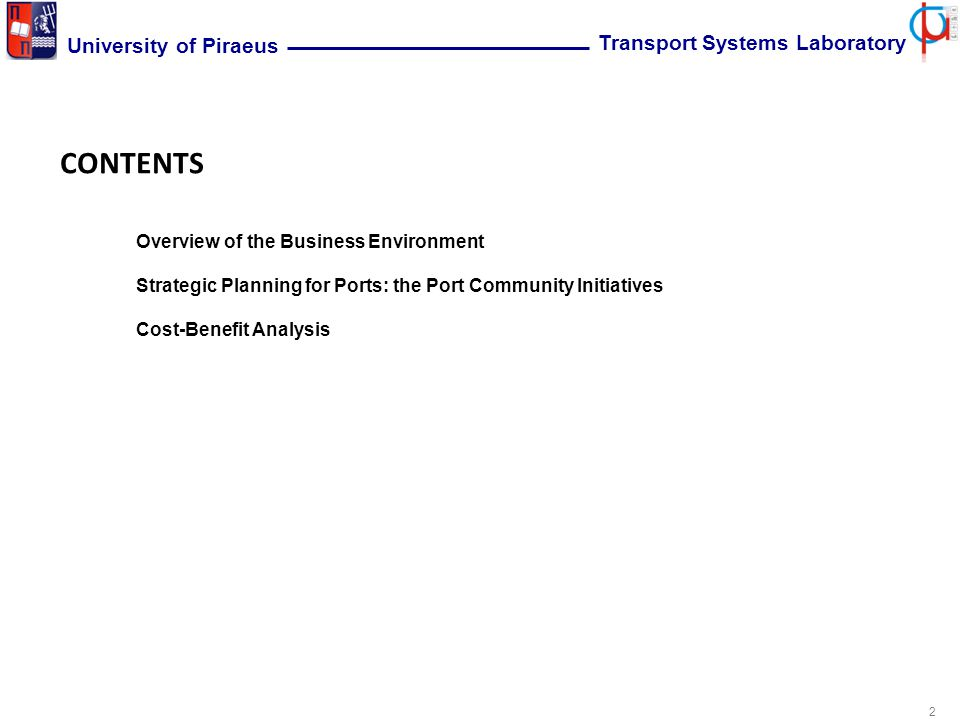 2 University of Piraeus Transport Systems Laboratory CONTENTS Overview of the Business Environment Strategic Planning for Ports: the Port Community Initiatives Cost-Benefit Analysis