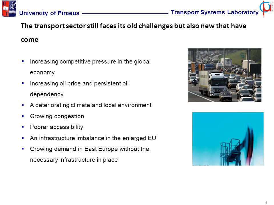 5 University of Piraeus Transport Systems Laboratory Accessibility will be a major concern in the next few years