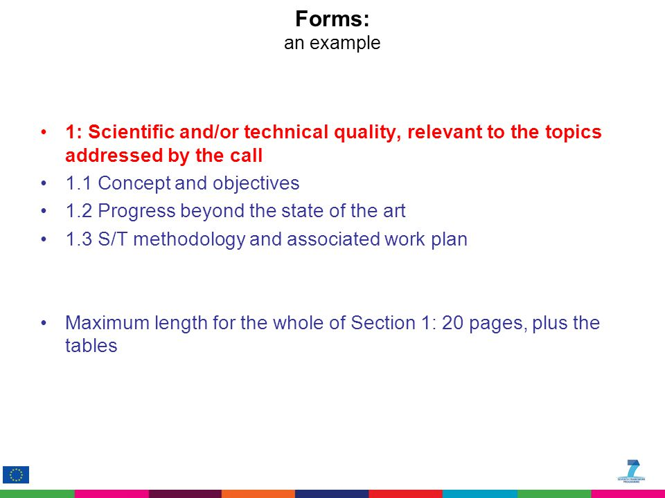 Forms: an example 1: Scientific and/or technical quality, relevant to the topics addressed by the call 1.1 Concept and objectives 1.2 Progress beyond