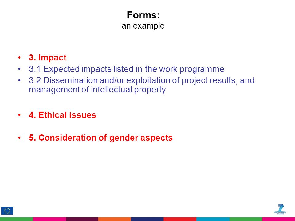 Forms: an example 3. Impact 3.1 Expected impacts listed in the work programme 3.2 Dissemination and/or exploitation of project results, and management