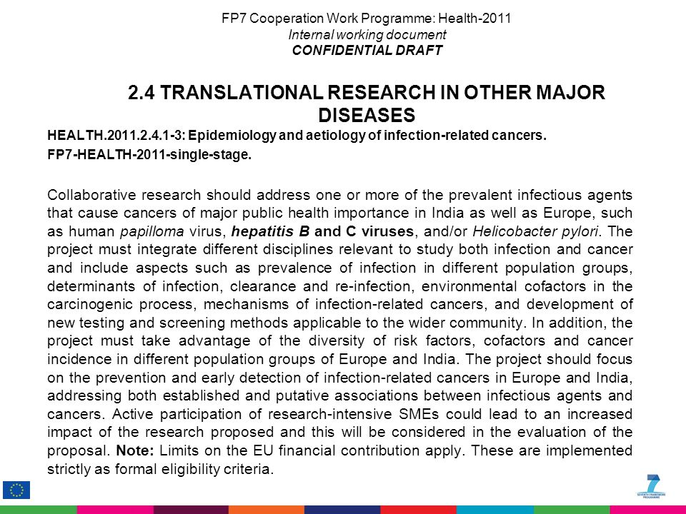 FP7 Cooperation Work Programme: Health-2011 Internal working document CONFIDENTIAL DRAFT 2.4 TRANSLATIONAL RESEARCH IN OTHER MAJOR DISEASES HEALTH.2011.2.4.1-3: Epidemiology and aetiology of infection-related cancers.