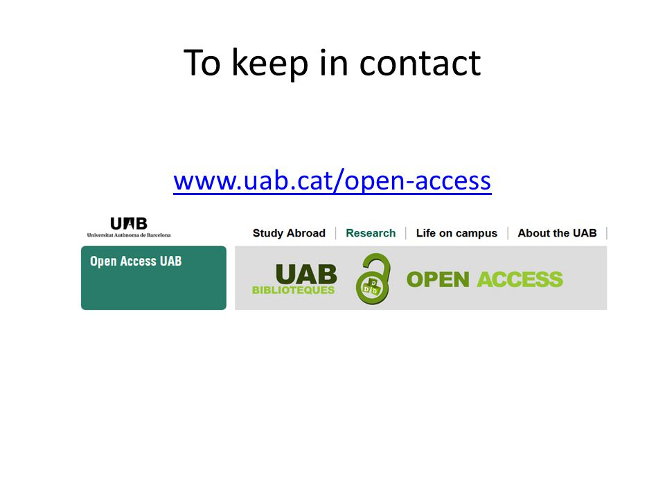 To keep in contact www.uab.cat/open-access