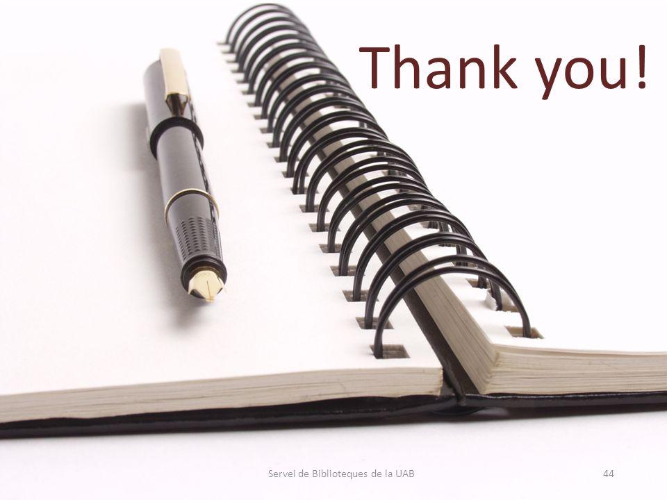 Servei de Biblioteques de la UAB Thank you! 44
