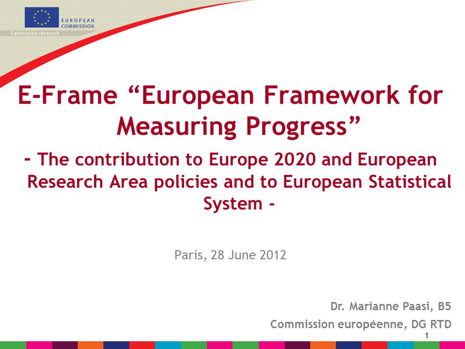 "1 E-Frame ""European Framework for Measuring Progress"" - The contribution to Europe 2020 and European Research Area policies and to European Statistica"