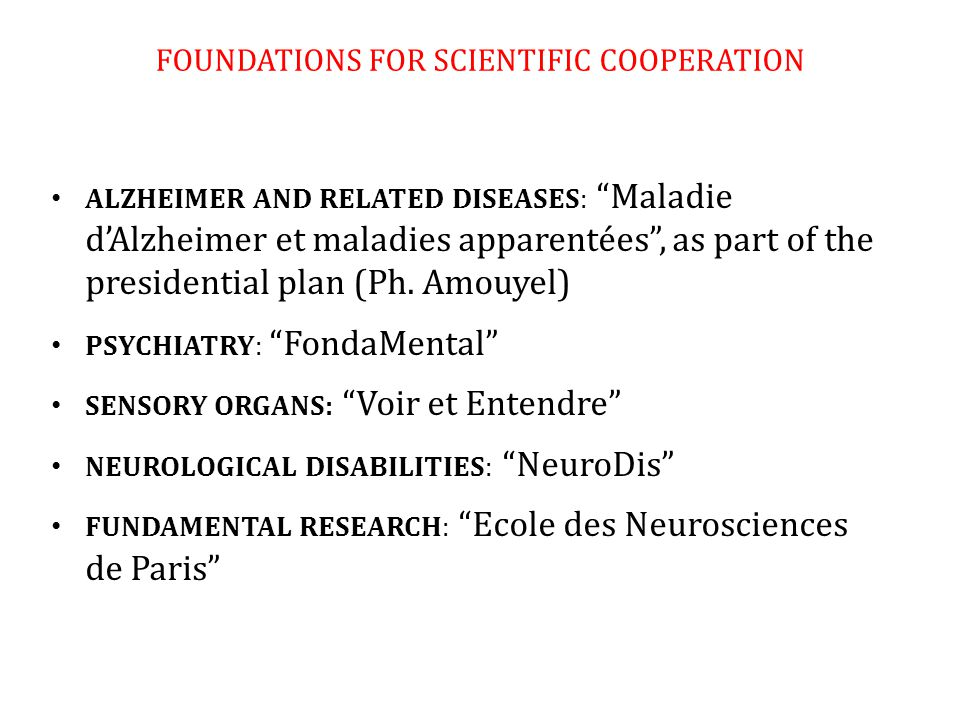 "30 FOUNDATIONS FOR SCIENTIFIC COOPERATION ALZHEIMER AND RELATED DISEASES: ""Maladie d'Alzheimer et maladies apparentées"", as part of the presidential p"