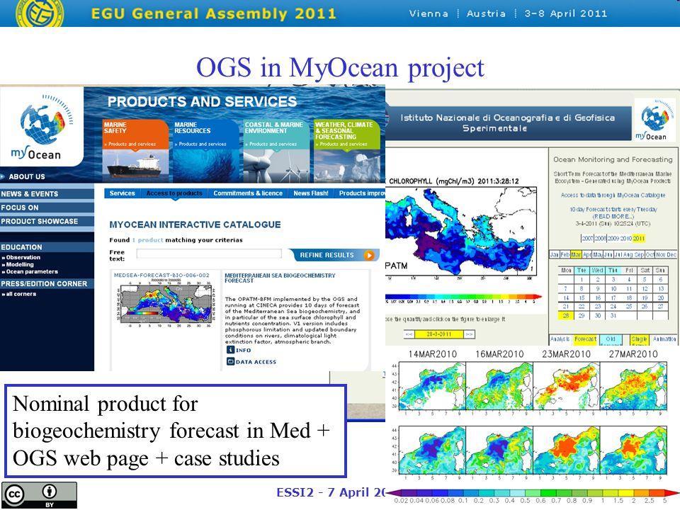 ESSI2 - 7 April 2011 Nominal product for biogeochemistry forecast in Med + OGS web page + case studies OGS in MyOcean project