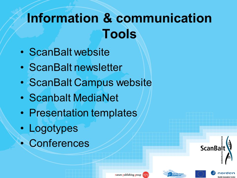 Information & communication Tools ScanBalt website ScanBalt newsletter ScanBalt Campus website Scanbalt MediaNet Presentation templates Logotypes Conferences