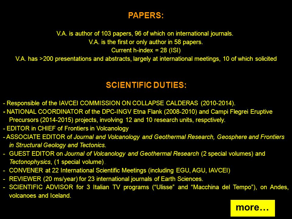 PAPERS: V.A. is author of 103 papers, 96 of which on international journals. V.A. is the first or only author in 58 papers. Current h-index = 28 (ISI)