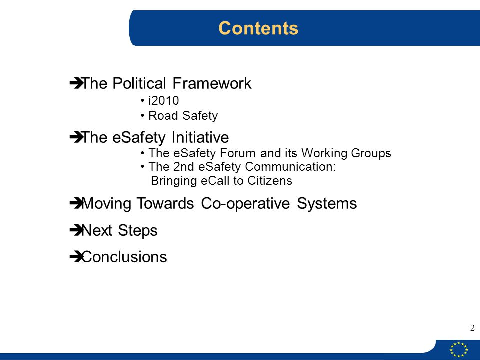 2 Contents  The Political Framework i2010 Road Safety  The eSafety Initiative The eSafety Forum and its Working Groups The 2nd eSafety Communication