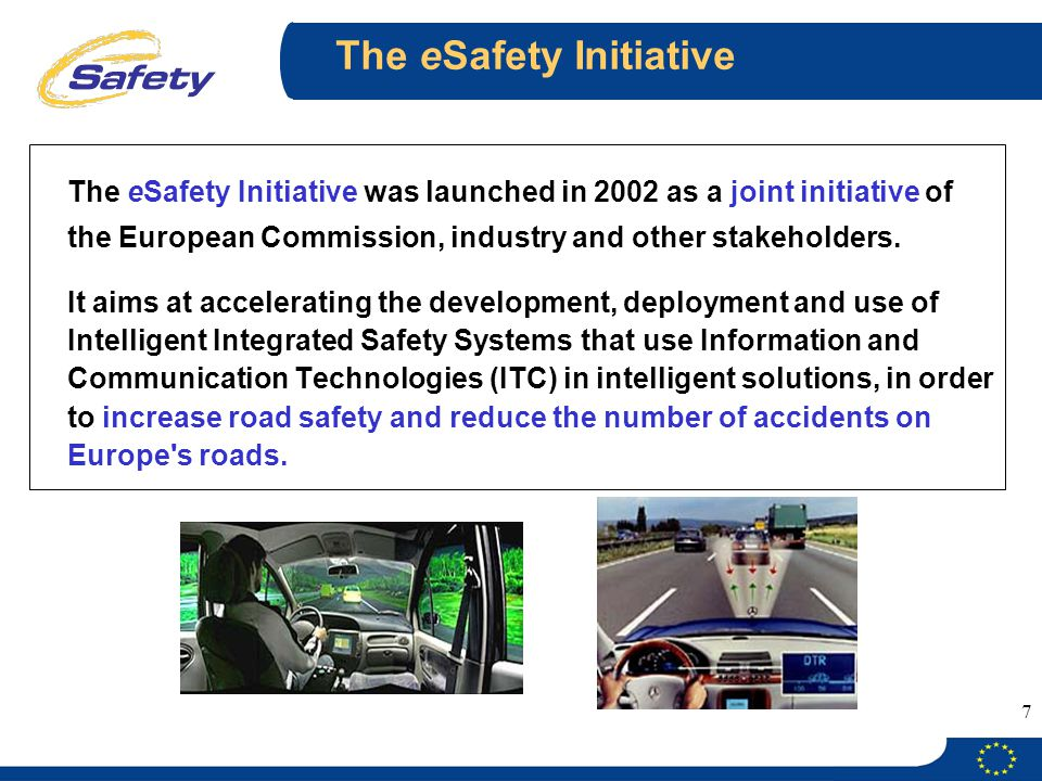 7 The eSafety Initiative The eSafety Initiative was launched in 2002 as a joint initiative of the European Commission, industry and other stakeholders