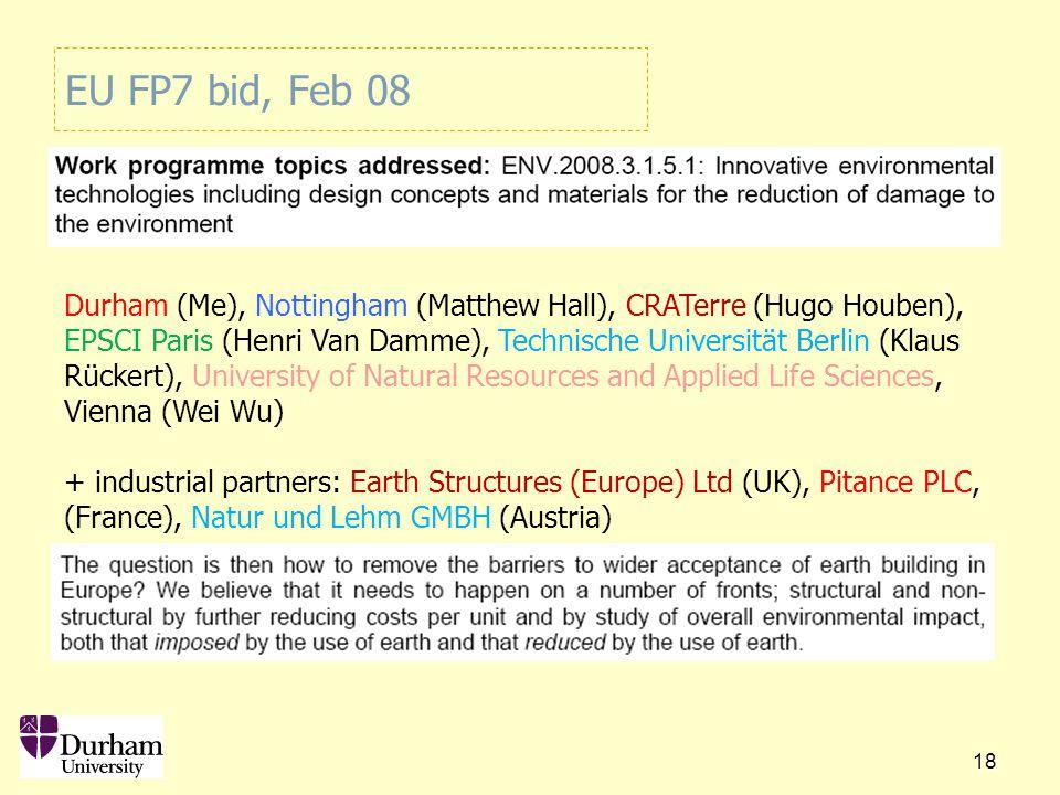 18 EU FP7 bid, Feb 08 Durham (Me), Nottingham (Matthew Hall), CRATerre (Hugo Houben), EPSCI Paris (Henri Van Damme), Technische Universität Berlin (Kl