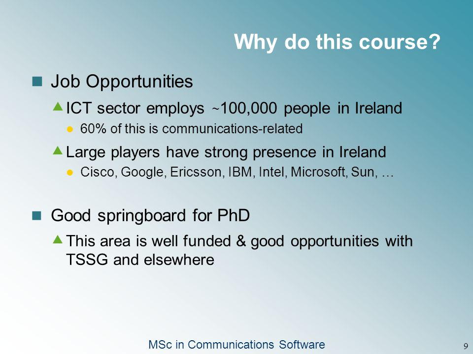 MSc in Communications Software 9 Why do this course.