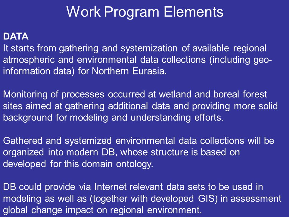 Work Program Elements DATA It starts from gathering and systemization of available regional atmospheric and environmental data collections (including geo- information data) for Northern Eurasia.