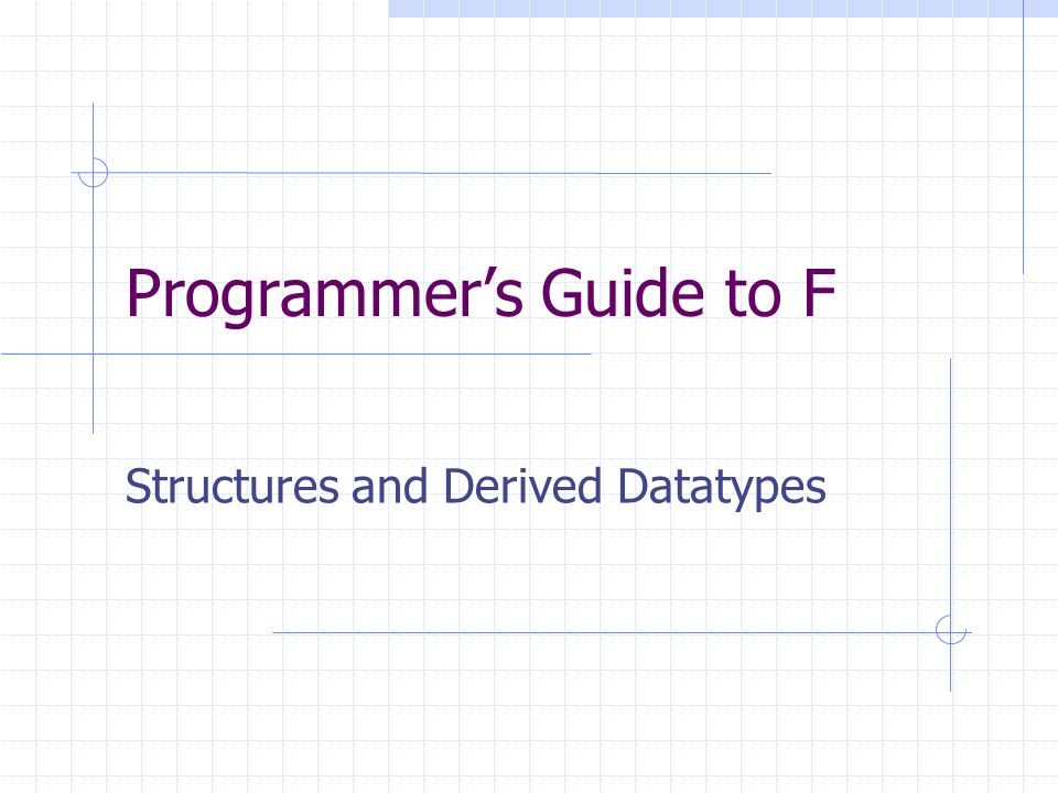 Programmer's Guide to F Structures and Derived Datatypes