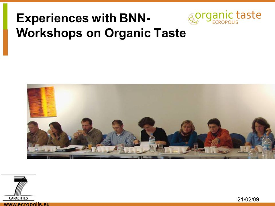 www.ecropolis.eu 21/02/09 Experiences with BNN- Workshops on Organic Taste