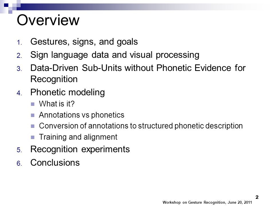 Overview 1. Gestures, signs, and goals 2. Sign language data and visual processing 3.