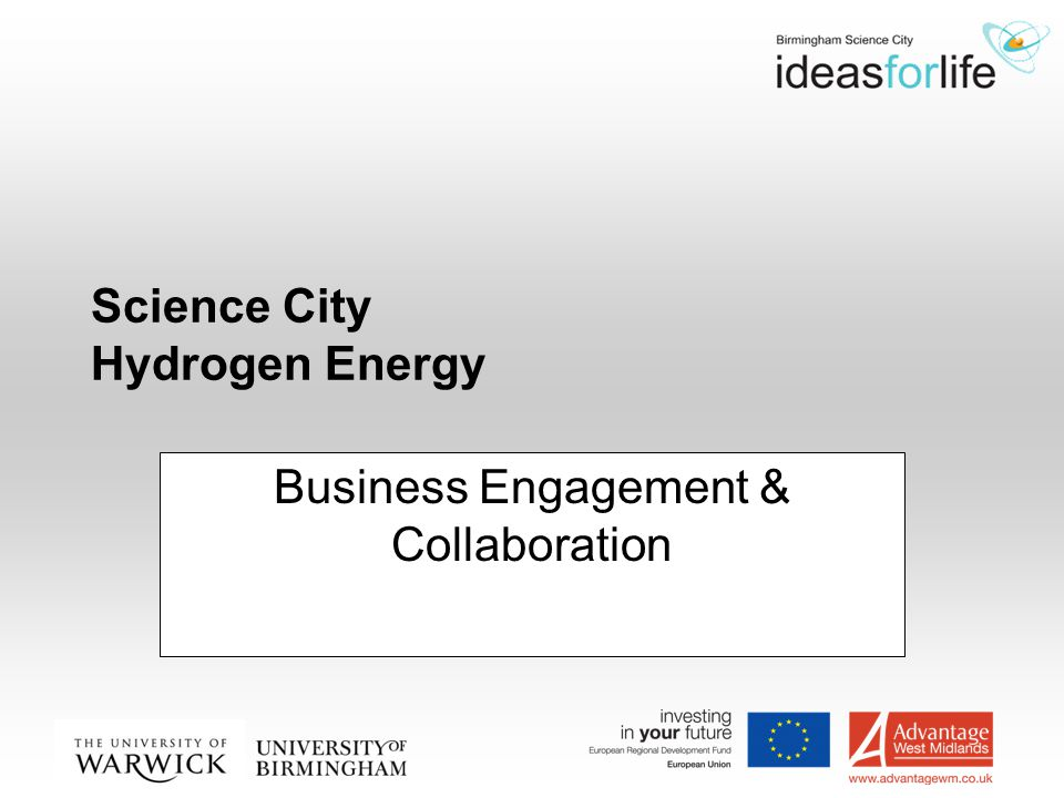 Hydrogen Project: Business Engagement Objective: To encourage and facilitate regional Industrial engagement with the equipment and capabilities within the Hydrogen Project, with the objective of delivering commercial business advantage.