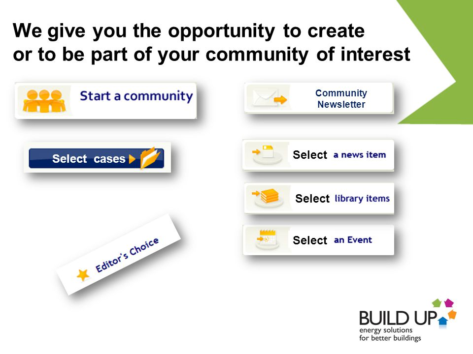 Select Select cases Community Newsletter We give you the opportunity to create or to be part of your community of interest