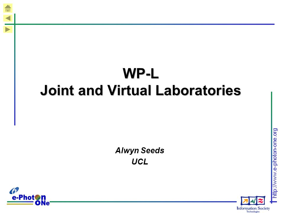 http://www.e-photon-one.org WP-L Joint and Virtual Laboratories Alwyn Seeds UCL