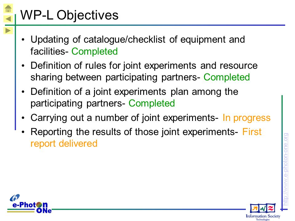 http://www.e-photon-one.org WP-L Objectives Updating of catalogue/checklist of equipment and facilities- Completed Definition of rules for joint exper