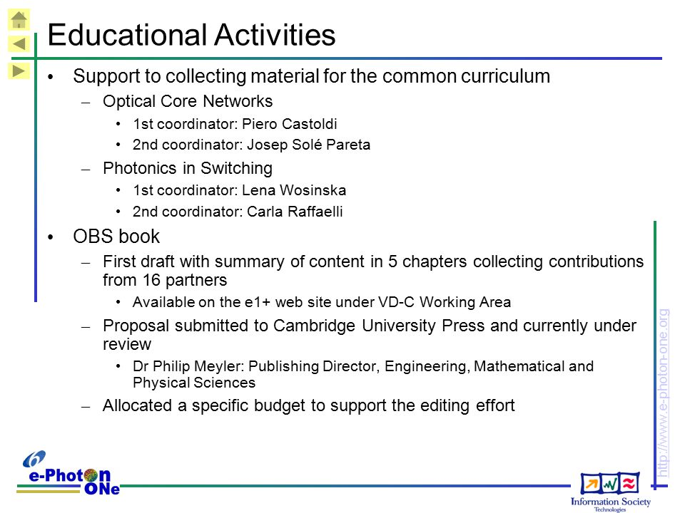 http://www.e-photon-one.org Educational Activities Support to collecting material for the common curriculum – Optical Core Networks 1st coordinator: P