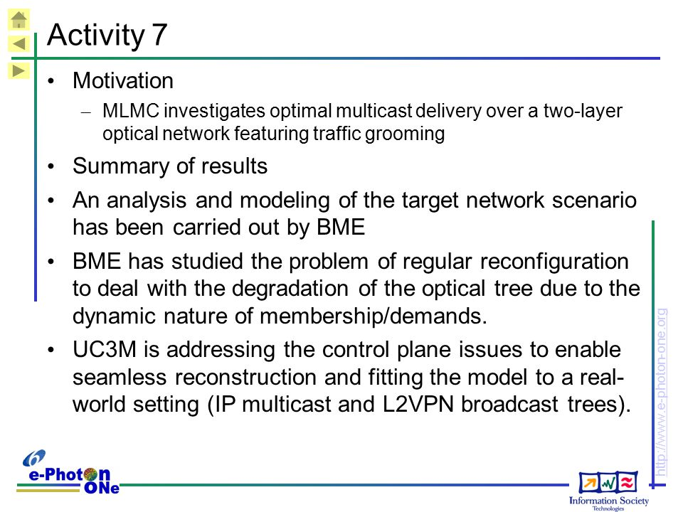 http://www.e-photon-one.org Activity 7 Motivation – MLMC investigates optimal multicast delivery over a two-layer optical network featuring traffic gr
