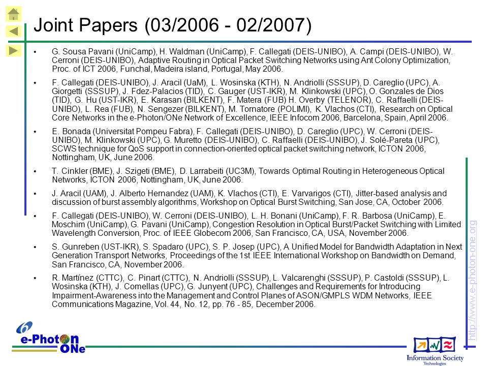http://www.e-photon-one.org Joint Papers (03/2006 - 02/2007) G. Sousa Pavani (UniCamp), H. Waldman (UniCamp), F. Callegati (DEIS-UNIBO), A. Campi (DEI