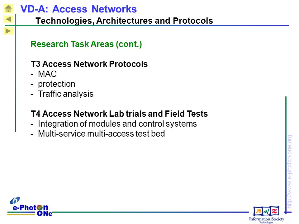 http://www.e-photon-one.org VD-A: Access Networks Technologies, Architectures and Protocols Research Task Areas (cont.) T3 Access Network Protocols -M