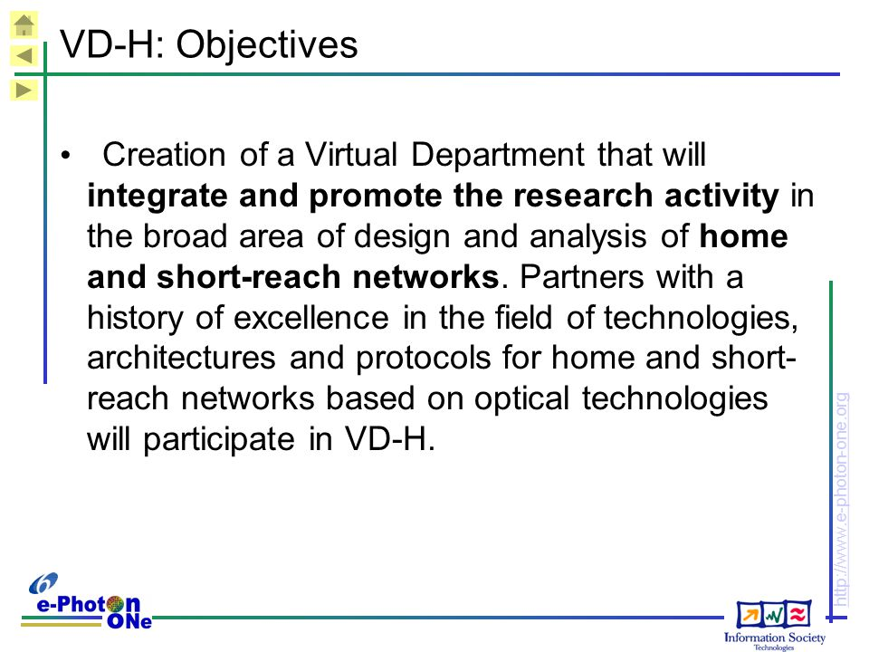 http://www.e-photon-one.org VD-H: Objectives Creation of a Virtual Department that will integrate and promote the research activity in the broad area