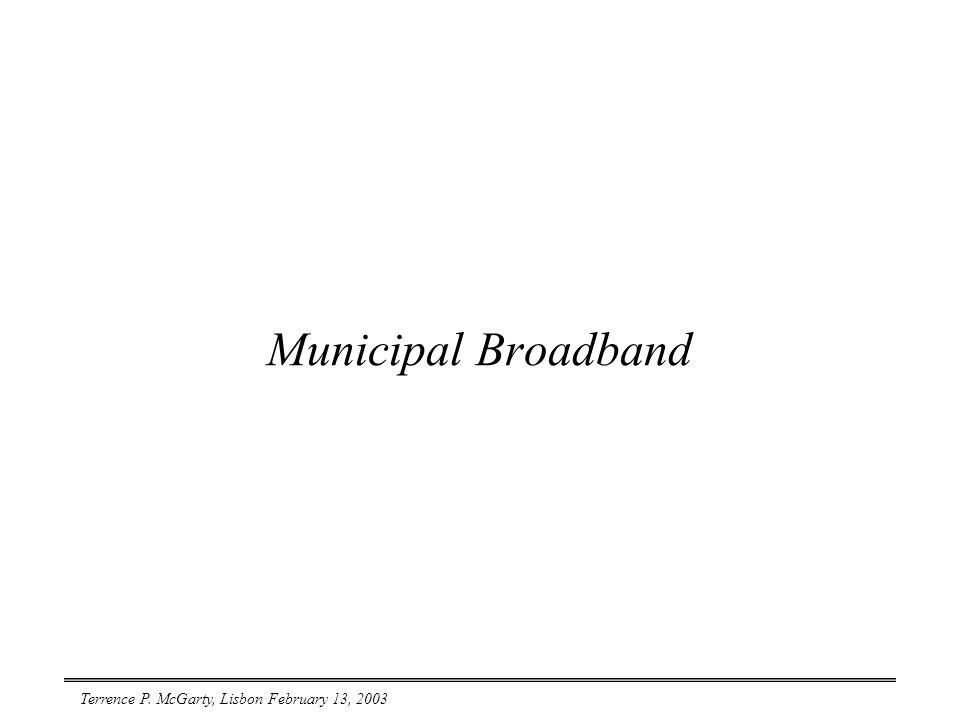 Terrence P. McGarty, Lisbon February 13, 2003 Municipal Broadband