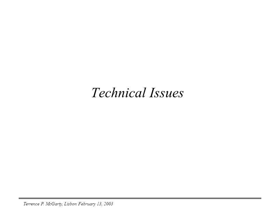 Terrence P. McGarty, Lisbon February 13, 2003 Technical Issues