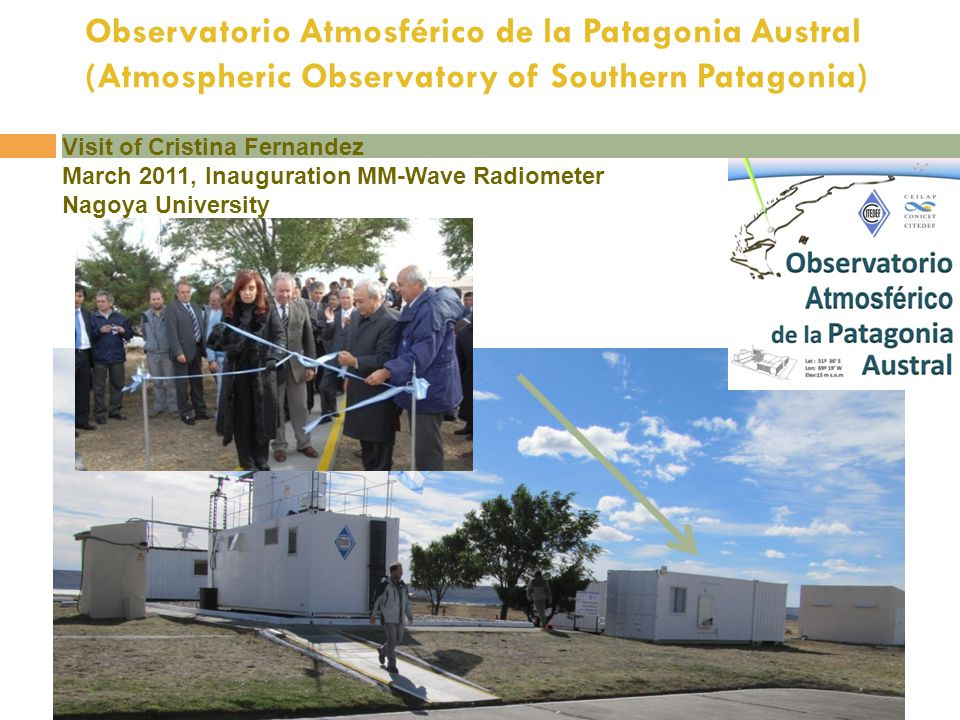 Observatorio Atmosférico de la Patagonia Austral (Atmospheric Observatory of Southern Patagonia) Visit of Cristina Fernandez March 2011, Inauguration