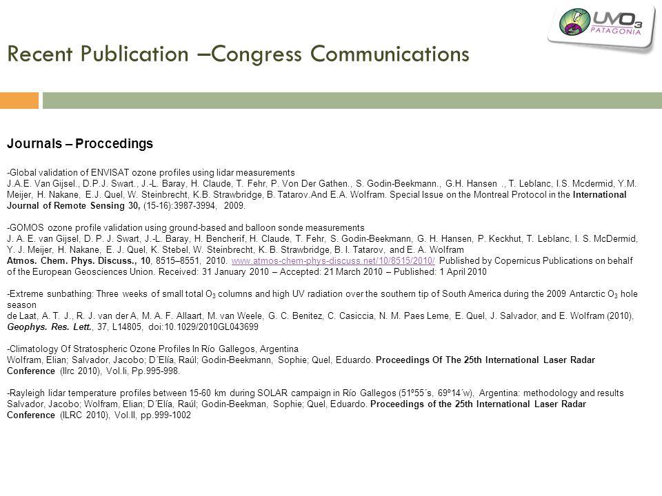 Recent Publication –Congress Communications Journals – Proccedings -Global validation of ENVISAT ozone profiles using lidar measurements J.A.E. Van Gi