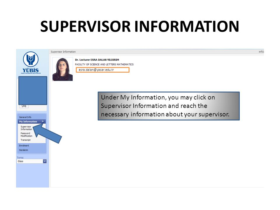 SUPERVISOR INFORMATION Under My Information, you may click on Supervisor Information and reach the necessary information about your supervisor.