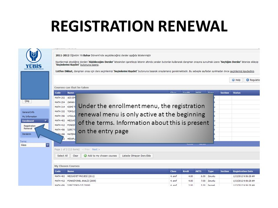 REGISTRATION RENEWAL Under the enrollment menu, the registration renewal menu is only active at the beginning of the terms.
