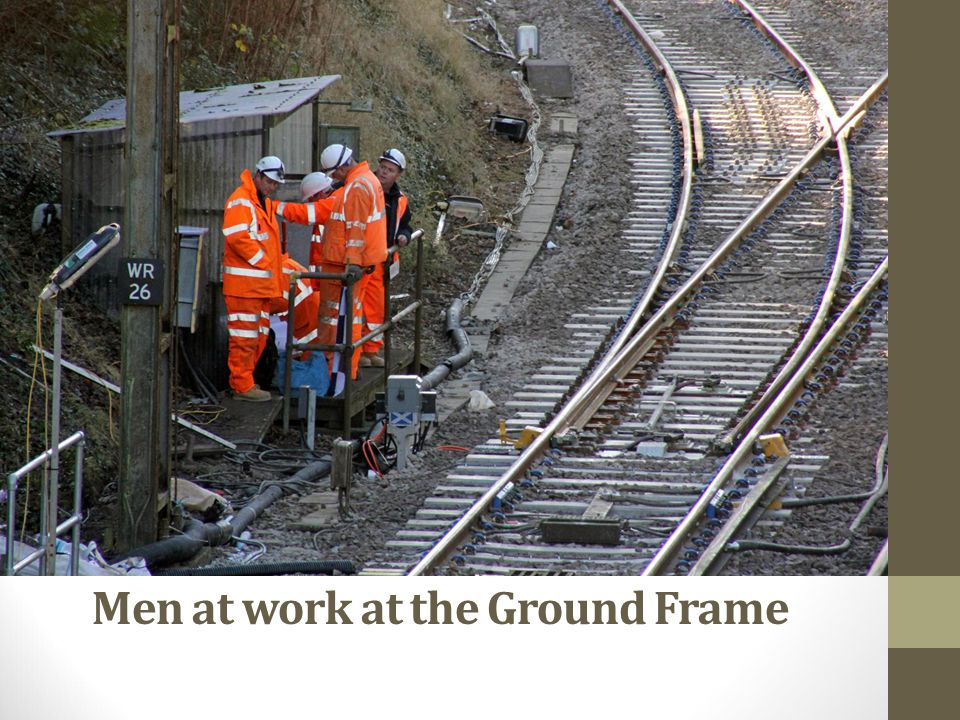 Men at work at the Ground Frame
