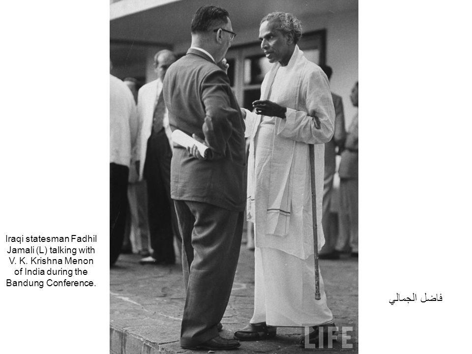 Iraqi statesman Fadhil Jamali (L) talking with V. K. Krishna Menon of India during the Bandung Conference. فاضل الجمالي