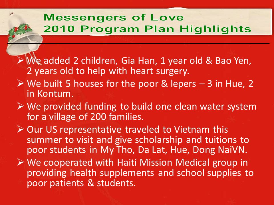  We added 2 children, Gia Han, 1 year old & Bao Yen, 2 years old to help with heart surgery.